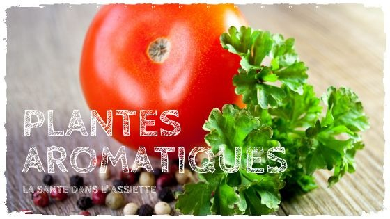 Plantes aromatiques: mettez la santé dans l'assiette!