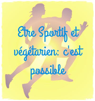 Végétarien et sportif: ce n'est pas incompatible!