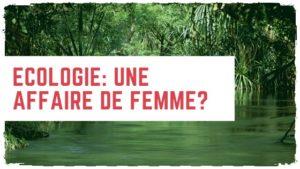 L'écologie : un truc de bonne femme?