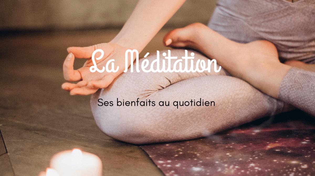 La méditation : une source de bienfaits au quotidien