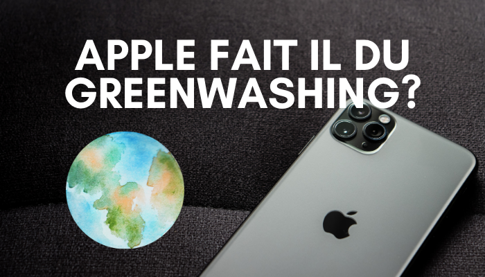 Apple fait il du Greenwashing?